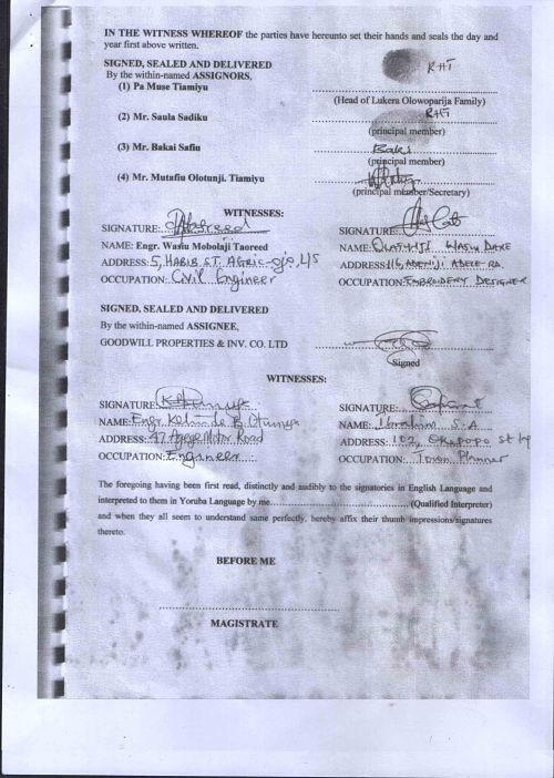 The last page must show the signatures of the parties and the witnesses to that transaction and finally below , the section for the commissioner of oaths to endorse or the Governor to assent his consent to this transaction