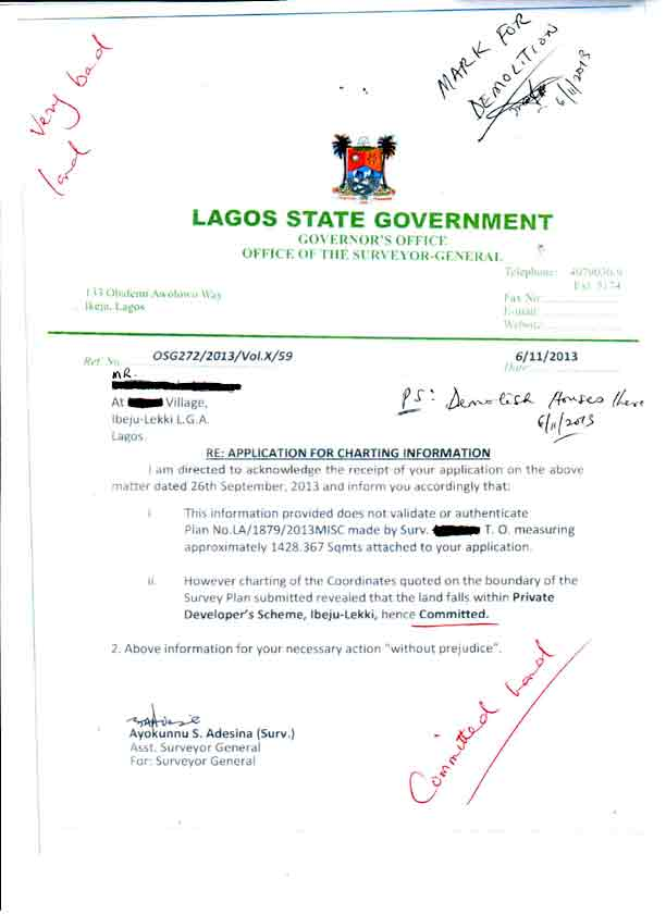 If you end up purchasing a land that is very defective and Under Government Acquisition and you think if you lodge the red copy it will save you from Wahala, then your very wrong. Once the land has been demed to be defective, it will reflect when they are cross checking it on their system and if the land falls into a place that has been earmarked for a specific project such as roads, bridges, housing estates etc, then that land will be stated to be committed and a total no go area. The sample Land Information Certicate shows the person bought a land that has been given to a private estate to develop. The Omoniles have sold the land fraudulently to that purchaser and there is nothing the owner of that land can do. Any structure he puts on that land will be demolished compulsorily. Shine your eyes and verify the land you want to buy before Government comes to demolish it.